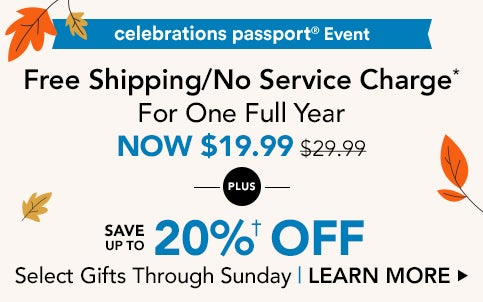 Join Celebrations Passport for only $19.99. Get free shipping for one year