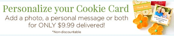 Personalize Your Cookie Card! Add a photo, a personal message or both!